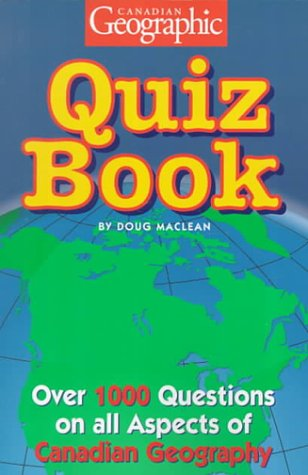 Canadian Geographic Quiz Book 9781550413922