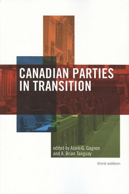 Canadian Parties in Transition, Third Edition 9781551117850
