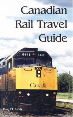Canadian Rail Travel Guide 9781550418316
