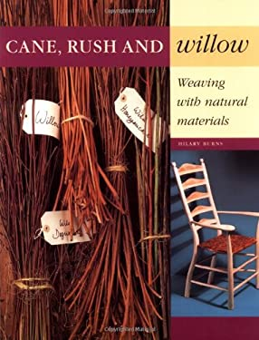 Cane, Rush and Willow: Weaving with Natural Materials 9781552092606