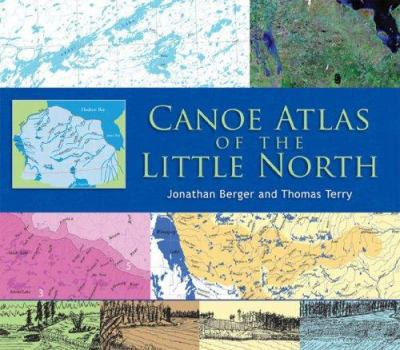 Canoe Atlas of the Little North 9781550464962