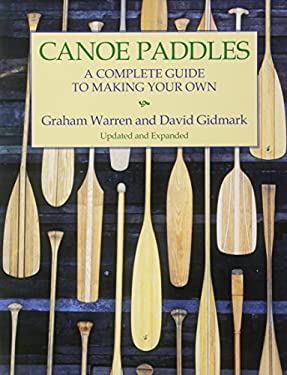 Canoe Paddles: A Complete Guide to Making Your Own 9781552095256