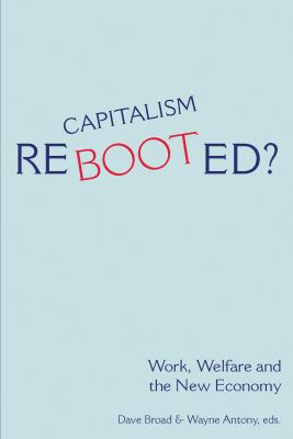 Capitalism Rebooted?: Work, Welfare, and the New Economy 9781552662113