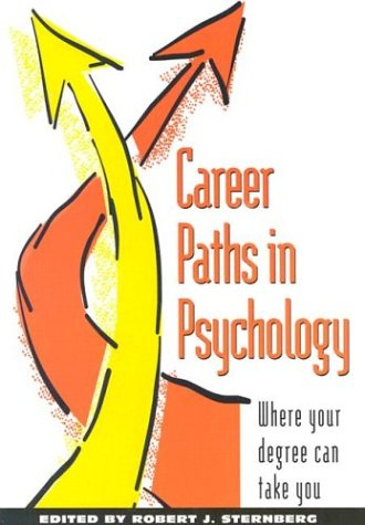 Career Paths in Psychology: Where Your Degree Can Take You 9781557984111