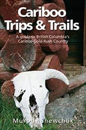 Cariboo Trips & Trails 21679952