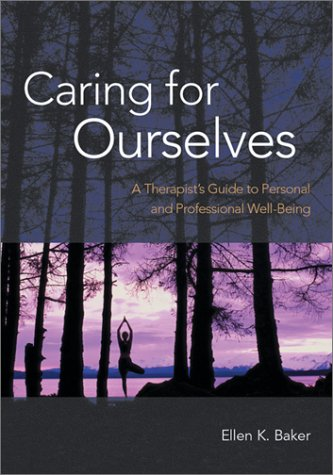 Caring for Ourselves: A Therapist's Guide to Personal and Professional Well-Being 9781557989345