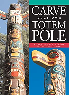 Carve Your Own Totem Pole 9781550464665