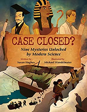 Case Closed?: Nine Mysteries Unlocked by Modern Science