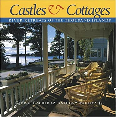 Castles and Cottages: River Retreats of the Thousand Islands 9781550463989