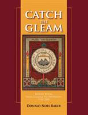 Catch the Gleam: Mount Royal, from College to University, 1910-2009 9781552385326