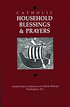 Catholic Household Blessings & Prayers 9781555862923
