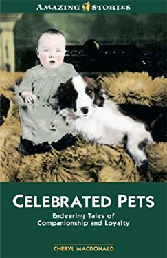 Celebrated Pets: Endearing Tales of Companionship and Loyalty 9781554391035