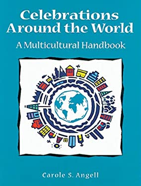 Celebrations Around the World: A Multicultural Handbook 9781555919450
