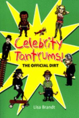 Celebrity Tantrums!: The Official Dirt 9781550225662