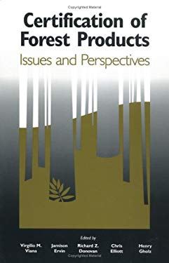 Certification of Forest Products: Issues and Perspectives 9781559634946