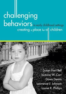 Challenging Behaviors in Early Childhood Settings: Creating a Place for All Children 9781557666826