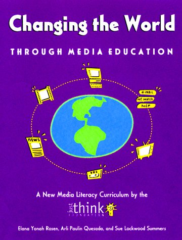 Changing the World Through Media Education 9781555919719