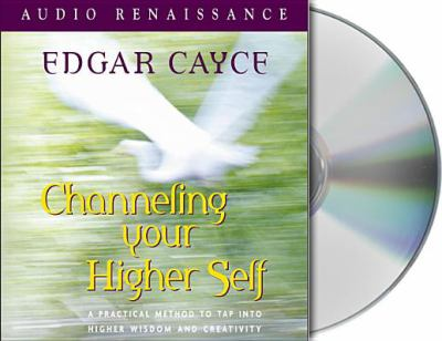 Channeling Your Higher Self 9781559279970
