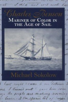 Charles Benson: Mariner of Color in the Age of Sail 9781558494091