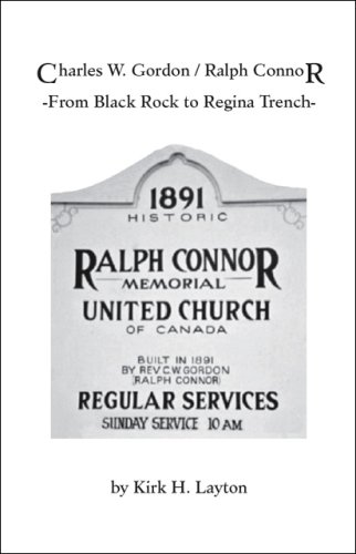 Charles W. Gordon/Ralph Connor: From Black Rock to Regina Trench 9781553691419