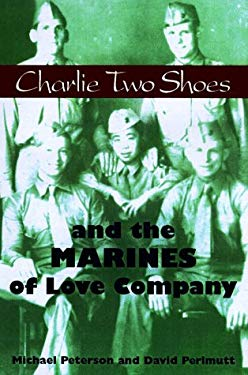 Charlie Two Shoes and the Marines of Love Company 9781557506726