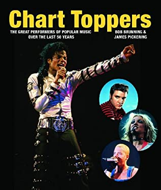 Chart Toppers: The Great Performers of Popular Music Over the Last 50 Years 9781554074969