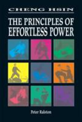Cheng Hsin: The Principals of Effortless Power 9781556433023