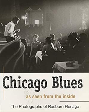 Chicago Blues: As Seen from the Inside [With Flaps] 9781550224009