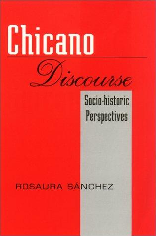 Chicano Discourse: Socio-Historic Perspectives 9781558851177