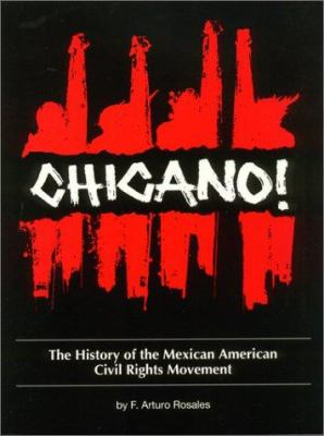 Chicano! the History of the Mexican American Civil Rights Movement 9781558852013