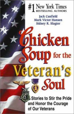 Chicken Soup for Veteran's Soul: Stories to Stir the Pride and Honor the Courage of Our Veterans 9781558749375
