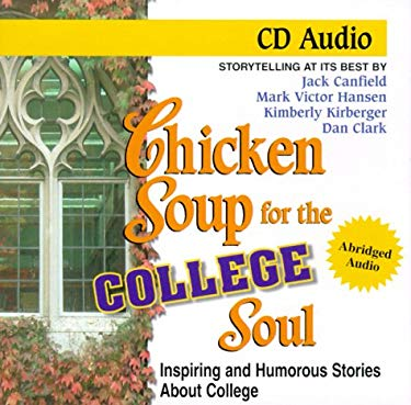 Chicken Soup for the College Soul: Inspiring and Humorous Stories about College 9781558747043