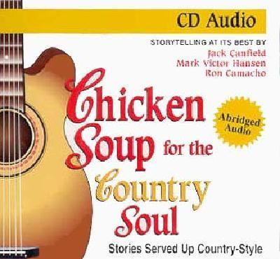 Chicken Soup for the Country Soul: Stories Served Up Country-Style and Straight from the Heart 9781558745650