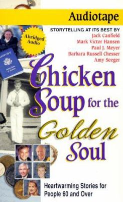 Chicken Soup for the Golden Soul: Heartwarming Stories for People 60 and Over 9781558747289