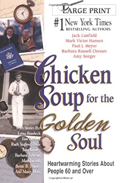 Chicken Soup for the Golden Soul: Heartwarming Stories for People 60 and Over 9781558747333