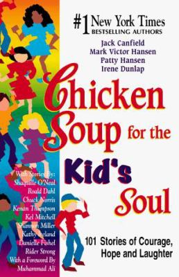 Chicken Soup for the Kid's Soul: Stories of Courage, Hope and Laughter 9781558746107