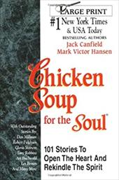 Chicken Soup for the Soul: 101 Stories to Open the Heart and