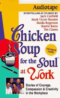 Chicken Soup for the Soul at Work 9781558744424