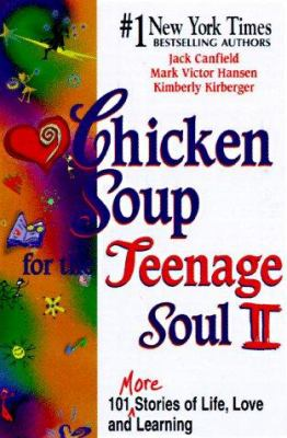 Chicken Soup for the Teenage Soul II: 101 More Stories of Life, Love and Learning 9781558746176