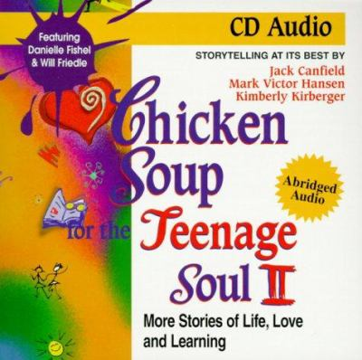 Chicken Soup for the Teenage Soul II: More Stories of Life, Love and Learning 9781558746183