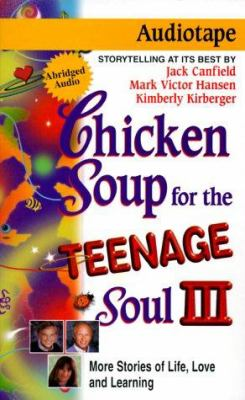Chicken Soup for the Teenage Soul III: More Stories of Life, Love and Learning 9781558747630