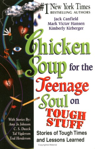 Chicken Soup for the Teenage Soul on Tough Stuff: Stories of Tough Times and Lessons Learned 9781558749429