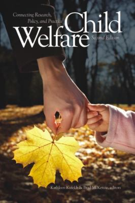 Child Welfare: Connecting Research, Policy, and Practice - 2nd Edition