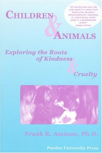 Children & Animals: Exploring the Roots of Kindness & Cruelty 9781557533838
