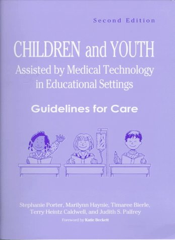 Children and Youth Assisted by Medical Technology in Educational Settings 9781557662361