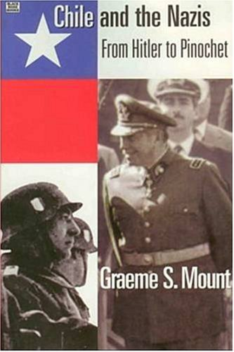 Chile and the Nazis: From Hitler to Pinochet 9781551641928