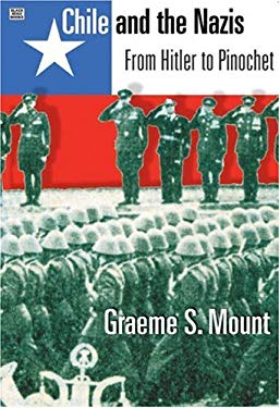 Chile and the Nazis: From Hitler to Pinochet 9781551641935