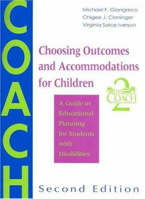 Choosing Outcomes and Accommodations for Children (COACH): A Guide to Educational Planning for Students with Disabilities 9781557663238