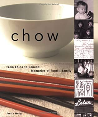 Chow: From China to Canada: Memories of Food + Family 9781552856505