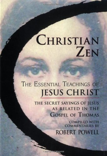 Christian Zen: The Essential Teachings of Jesus Christ 9781556434587